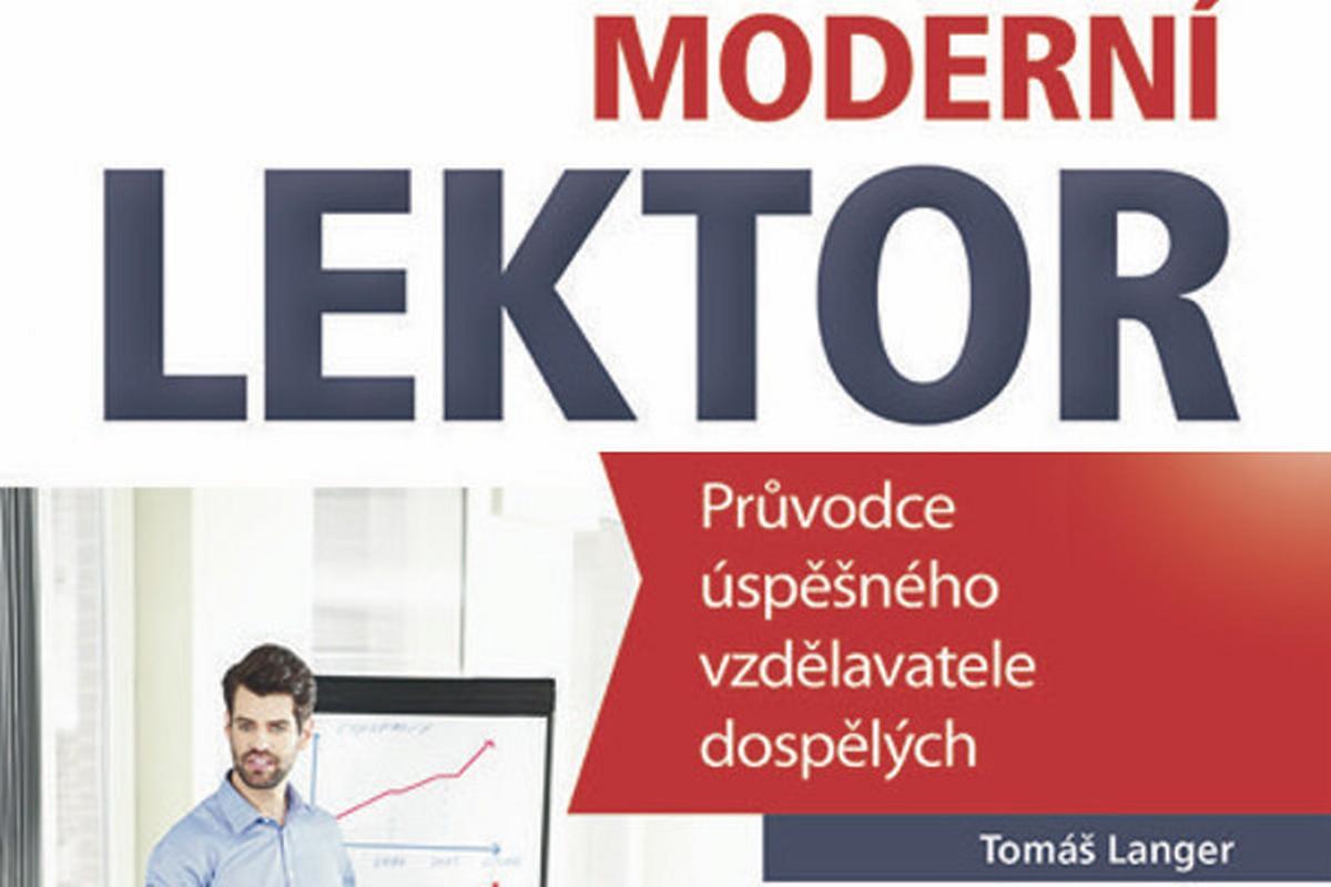 Moderní lektor - Průvodce úspěšného vzdělavatele dospělých