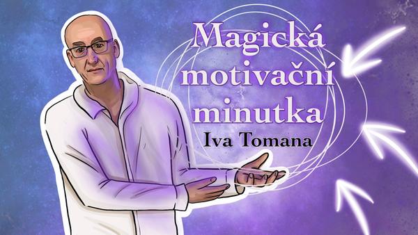 Motivy - 2. díl motivační minutky Ivo Tomana